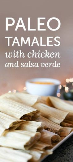 Paleo tamales made with a velvety combination of coconut flour and pumpkin seed flour. It gets its flavor from salsa verde and butter. http://www.somedayilllearn.com/paleo-tamales/