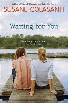Waiting for You by Susane Colasanti (also Take Me There)