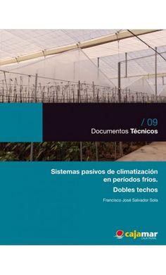 Sistemas pasivos de climatización en períodos fríos: los dobles techos - publicaciones.poscosecha.com