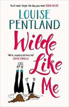 Wilde Like Me: Fall in love with this summer's hottest debut!: Amazon.co.uk: Louise Pentland: 9781785762932: Books
