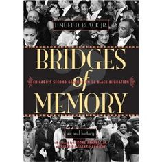 Bridges of Memory Volume Chicago's Second Generation of Black Migration (Chicago Lives) (v. African American Books, The Great Migration, Black History Books, Jim Crow, Oral History, Founding Fathers, Book Nerd, Social Studies, Chicago