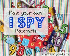 Make your own I Spy placemats.