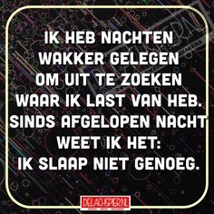 Wakker liggen van te weinig slaap dus Happy Mind Happy Life, Happy Minds, Funny Texts, Funny Jokes, Dutch Words, Facebook Quotes, Dutch Quotes, Lyric Quotes, Qoute