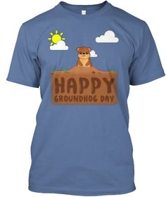 $17.99 Happy Groundhog Day With Groundhog On It Denim Blue T-Shirt Front