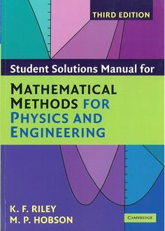 Student solution manual for Mathematical methods for physics and engineering/ K.F. Riley and M.P. Hobson