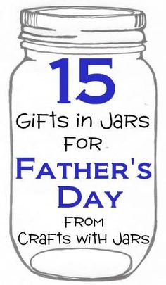 Crafts with Jars: 15 Fathers Day Gifts in Jars