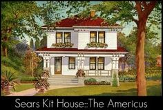Sears Roebuck Kit Homes. I think my house is one of these. JH