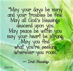 Irish Quotes, Irish Sayings, Irish Jokes & More.: Irish Jokes, Blessings, Proverbs & More. Irish Prayer, Irish Blessing, Irish Birthday Blessing, Birthday Blessings, Today's Prayer, House Blessing, Prayer Room, Saint Patrick, Slogan