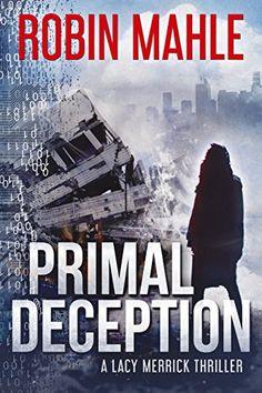 Primal Deception (A Lacy Merrick Thriller Book 1) by Robi... https://www.amazon.com/dp/B01M049EHU/ref=cm_sw_r_pi_dp_x_ZtZXybMN1QS5Q