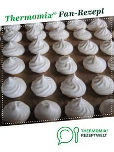 Baiser Meringue by A Thermomix ® recipe from the category baking sweet www.de, the Thermomix ® community. How To Make Dough, Food To Make, Baby Food Recipes, Cake Recipes, Fermented Bread, Best Mixed Drinks, Thermomix Desserts, Desert Recipes, Mini Cupcakes
