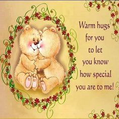 Send hugs to the special person in your life. Free online You Are Special ecards on Hug Holiday Week Hugs And Kisses Quotes, Hug Quotes, Kissing Quotes, Happy Day Quotes, Cute Good Morning Quotes, Good Night Hug, Teddy Bear Quotes, Hug Images, Thinking Of You Quotes