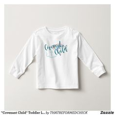"""""""Covenant Child"""" Toddler Long Sleeve Tee (Teal)"""