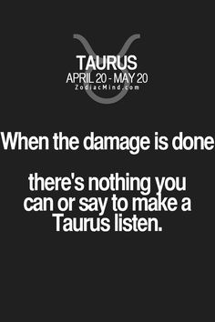 When the damage is done there's nothing you can or say to make a Taurus listen.  This is true about #MyHusbandMichaelJonSusannoTheTaurus  @michaelsusanno @emmammerrick @emmasusanno  #TwinFlamesTravelingtheUniverseTogetherMARRIEDforETERNTYwiththeir6CHILDREN  #Taurus