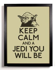 Keep calm and a Jedi you will be! Star Wars Room, Star Wars Art, Star Wars Classroom, Laugh Till You Cry, Keep Calm Signs, Keep Calm Posters, Star Wars Merchandise, Cinema, Star Wars Humor