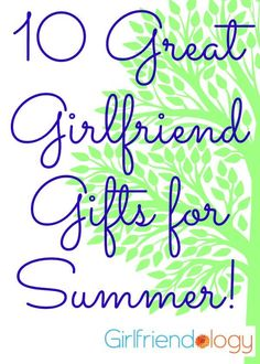 Girlfriend gifts for summer