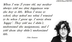 john-lennon-when-i-was-5-years-old-my-mother-always-told-me-that-happiness-was-the-key-to-life-when-i-went-to-school-they-asked-me-what-i-wanted-to-be-when-i-grew-up-i-wrote-down-happy-t.jpg (720×430)
