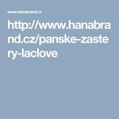 http://www.hanabrand.cz/panske-zastery-laclove