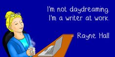 I'm not daydreaming.I'm a writer at work-Rayne Hall Writing Quotes, Writing A Book, Crazy Cat Lady, Crazy Cats, Pen Name, Fantasy Fiction, Book Authors, Daydream, Short Stories