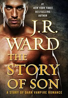 The Story of Son by J.R. Ward {14 Apr 2015} holy cow two in one year!!! Yes please! <3 BDB