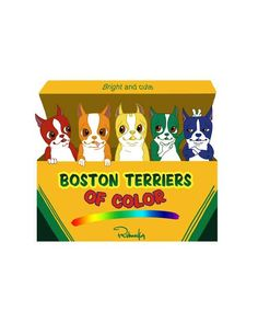 colored  boston terriers in a crayon box by B by rubenacker, 15.00