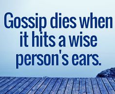 Gossiping is one of the lowest forms of bullying. It doesn't give the bullied person the chance to fight back since it's something that is spreading around them and said behind his/her back. Don't feed the flame by helping to spread rumors about someone. Shared from BULLYING STOPS HERE AND NOW Facebook group.