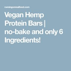 Vegan Hemp Protein Bars | no-bake and only 6 Ingredients!