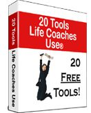 Get your Free Sample Life Coaching Tools here. We have Tools for Life Coaches and anyone interested in Life Coaching.