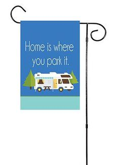 Home Is Where You Park It Garden Flag