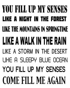 Annie's Song -- John Denver You fill up my senses like a night in the forest, like the mountains in springtime, like a walk in the rain, like a storm in the desert. John Denver Annie's Song, Like A Storm, Lyrics To Live By, Attitude, The Notebook, Greatest Songs, Song Quotes, Music Lyrics, Lyric Art