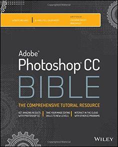Photoshop CC Bible - http://www.books-howto.com/photoshop-cc-bible/