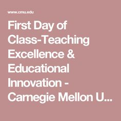 First Day of Class-Teaching Excellence & Educational Innovation - Carnegie Mellon University
