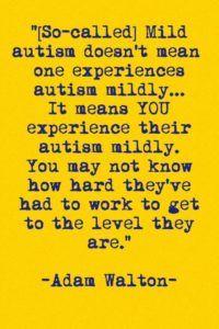 Adam Walton Mild Autism quote