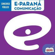 Apostilas Concurso E-Paraná Comunicação - EPR / 2016: - Cargos: Comum a Todos os Empregos