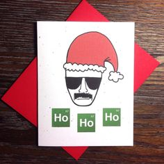 Breaking Bad Heisenberg 'Ho Ho Ho' Christmas Card | Community Post: 23 Geeky Greeting Cards For The Holidays
