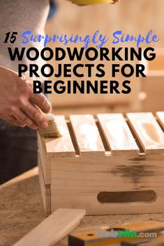 15 surprisingly simple woodworking projects for beginners - 15 surprising . - 15 surprisingly simple woodworking projects for beginners – 15 surprisingly simple woodworking pr -