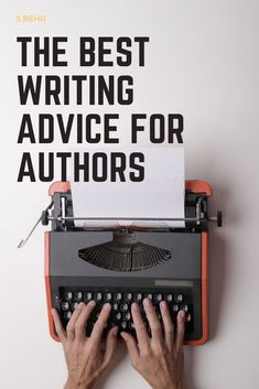 The Best Writing Advice For Authors