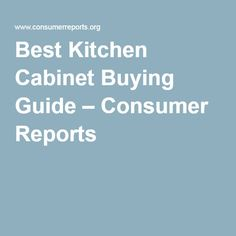 Best Kitchen Cabinet Buying Guide – Consumer Reports