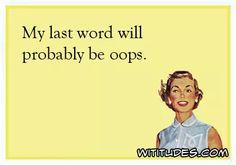 my-last-word-probably-oops-ecard