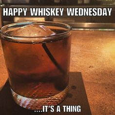 Get frisky and drink more whiskey! Funny Bar Quotes, Hump Day Quotes, Funny Drinking Quotes, Hump Day Humor, Wednesday Humor, Work Quotes, Funny Sayings, Funny Hump Day Memes, Funny Wednesday Quotes