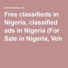 Free classifieds in Nigeria, classified ads in Nigeria (For Sale in Nigeria, Veh