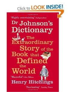 Dr.Johnson's Dictionary: The Extraordinary Story of the Book That Defined the World: Amazon.co.uk: Henry Hitchings: Books