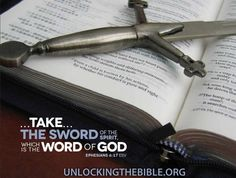 """…take the sword of the Spirit, which is the Word of God."" Ephesians 6:17 #Bible @UnlckngtheBible"