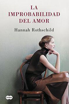 La Improbabilidad Del Amor (FUERA DE COLECCION SUMA.) de HANNAH ROTHSCHILD http://www.amazon.es/dp/8483659727/ref=cm_sw_r_pi_dp_m4-1wb0VTQDCT