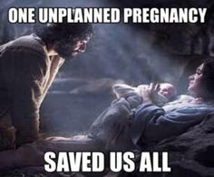 One unplanned pregnancy saved us all