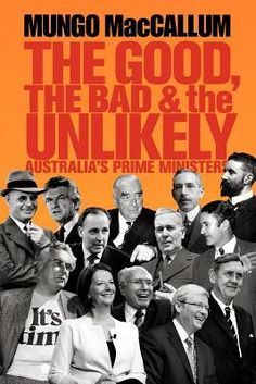 The Good, the Bad & the Unlikely, Australia's Prime Ministers