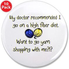 My doctor recommends I go on a high fiber diet.  #knit
