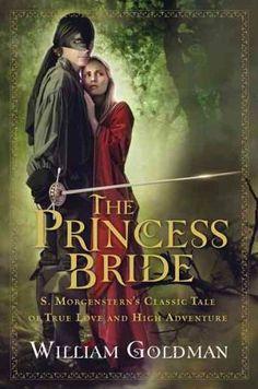 The Princess Bride: S. Morgenstern's Classic Tale of True Love and High Adventure The Princess Bride by William Goldman, (Amazon.com Image)