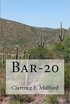 Bar-20: Clarence E. Mulford, N. C. Wyeth, F. E. Schoonover: 9781987737233: Amazon.com: Books