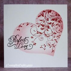"By Debby Yates (Debby4000 at Splitcoaststampers). Cut or die cut a large heart. Use the negative cut as a mask. Stamp Hero Arts ""Leafy Vines""; then sponge inside the heart near the edges. Add sentiment."