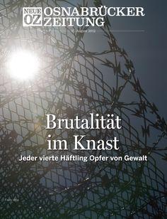 Das Titelthema für die App am Freitag, 17. August: Brutalität im Knast - Jeder vierte Häftling Opfer von Gewalt.